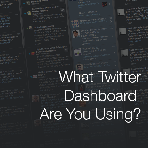 What Twitter Dashboard Are You Using?