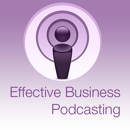 Effective Business Podcasting